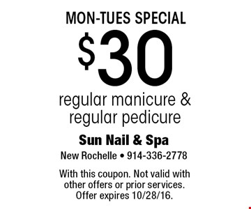 MON-TUES SPECIAL $30 regular manicure & regular pedicure. With this coupon. Not valid with other offers or prior services. Offer expires 10/28/16.