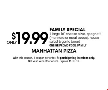 ONLY $19.99FAMILY SPECIAL 1 large 16