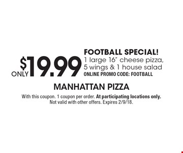 $19.99 ONLY FOOTBALL SPECIAL!1 large 16