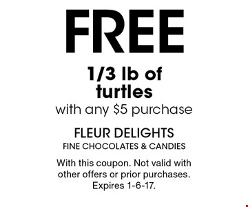 Free 1/3 lb of turtles with any $5 purchase. With this coupon. Not valid with other offers or prior purchases. Expires 1-6-17.