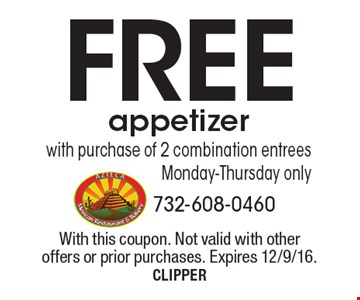Free appetizer with purchase of 2 combination entrees. Monday-Thursday only. With this coupon. Not valid with other offers or prior purchases. Expires 12/9/16. CLIPPER
