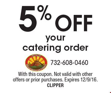 5% OFF your catering order. With this coupon. Not valid with other offers or prior purchases. Expires 12/9/16.CLIPPER