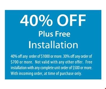 40% off Plus free installation.
