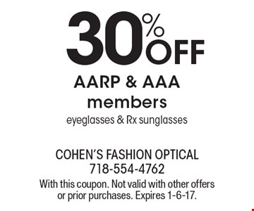 30% OFF AARP & AAA members eyeglasses & Rx sunglasses. With this coupon. Not valid with other offers or prior purchases. Expires 1-6-17.