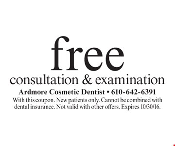 Free consultation & examination. With this coupon. New patients only. Cannot be combined with dental insurance. Not valid with other offers. Expires 10/30/16.