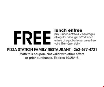 FREE lunch entree. buy 1 lunch entree & 2 beverages at regular price, get a 2nd lunch entree of equal or lesser value free. valid 11am-2pm daily. With this coupon. Not valid with other offers or prior purchases. Expires 10/28/16.