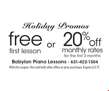 Holiday Promos! 20% off monthly rates for the first 3 months OR free first lesson. With this coupon. Not valid with other offers or prior purchases. Expires 2-3-17.