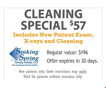 Cleaning Special $57. Includes new patient exam, x-rays and cleaning. Reg. value: $196. Offer expires in 30 days.