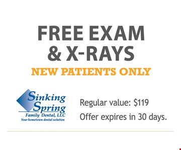 Free exam & x-rays. New patients only. Regular value: $119. Offer expires in 30 days.