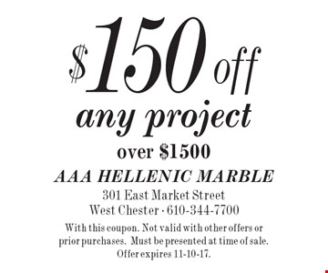 $150 off any project over $1500. With this coupon. Not valid with other offers or prior purchases. Must be presented at time of sale. Offer expires 11-10-17.