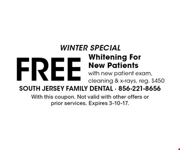 FALL SPECIAL! FREE Whitening For New Patients With new patient exam, cleaning & x-rays, reg. $450. With this coupon. Not valid with other offers or prior services. Expires 12-9-16.