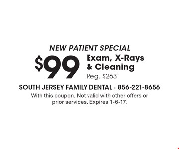 NEW PATIENT SPECIAL $99 Exam, X-Rays & Cleaning. Reg. $263. With this coupon. Not valid with other offers or prior services. Expires 1-6-17.