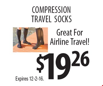 $19.26 COMPRESSION TRAVEL SOCKS. Great For Airline Travel! Expires 12-2-16.