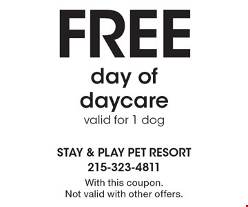 Free day of daycare, valid for 1 dog. With this coupon. Not valid with other offers.