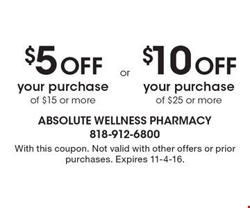 $5 Off your purchase of $15 or more OR $10 Off your purchase of $25 or more. With this coupon. Not valid with other offers or prior purchases. Expires 11-4-16.