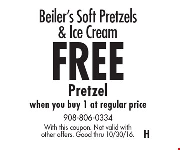 Beiler's Soft Pretzels & Ice Cream FREE Pretzel when you buy 1 at regular price. With this coupon. Not valid with other offers. Good thru 10/30/16.