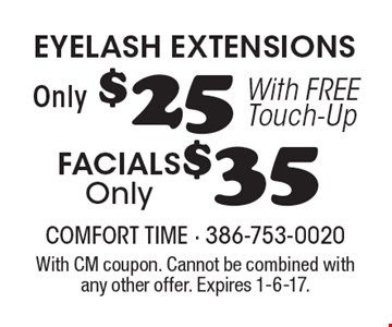 $25 eyelash extensions, $35 facials Only. With CM coupon. Cannot be combined with any other offer. Expires 1-6-17.