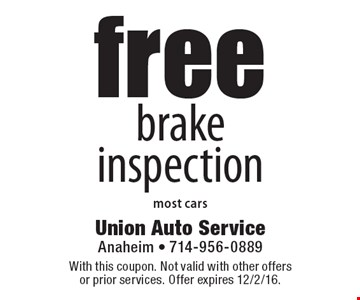 Free brake inspection, most cars. With this coupon. Not valid with other offers or prior services. Offer expires 12/2/16.