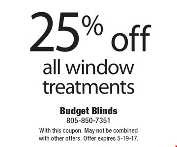 25% off all window treatments. With this coupon. May not be combined with other offers. Offer expires 5-19-17.