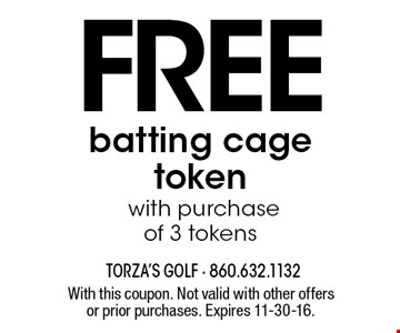 FREE batting cage token with purchase of 3 tokens. With this coupon. Not valid with other offers or prior purchases. Expires 11-30-16.