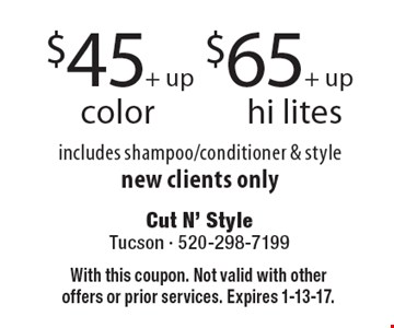 $45+ up color or $65+ up hi lites. Includes shampoo/conditioner & style. New clients only. With this coupon. Not valid with other offers or prior services. Expires 1-13-17.