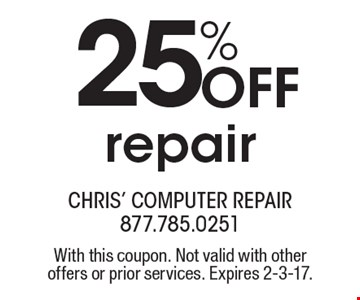 25% off repair. With this coupon. Not valid with other offers or prior services. Expires 2-3-17.