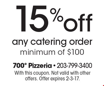 15% off any catering order, minimum of $100. With this coupon. Not valid with other offers. Offer expires 2-3-17.