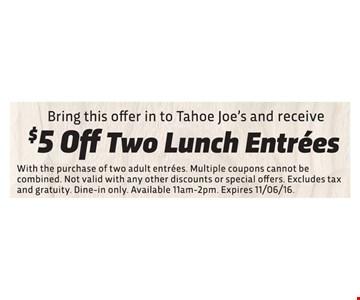 $5 Off Two Lunch Entrées