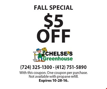 FALL SPECIAL $5 off. With this coupon. One coupon per purchase.Not available with propane refill. Expires 10-28-16.