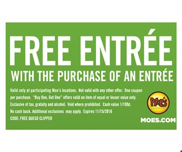 Free entree with the purchase of an entree