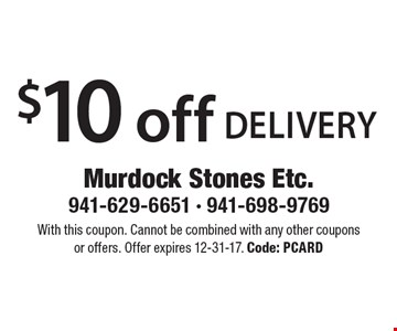 $10 off delivery. With this coupon. Cannot be combined with any other coupons or offers. Offer expires 12-31-17. Code: PCARD