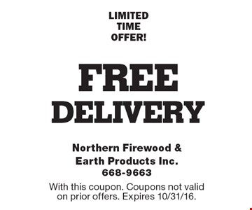 Free delivery. Limited time offer! With this coupon. Coupons not valid on prior offers. Expires 10/31/16.