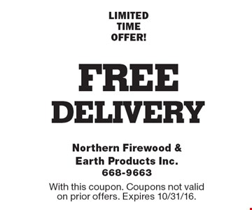 FREE delivery LIMITED TIME OFFER!. With this coupon. Coupons not valid on prior offers. Expires 10/31/16.
