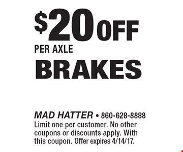 $20 Off Per Axle Brakes. Limit one per customer. No other coupons or discounts apply. With this coupon. Offer expires 4/14/17.