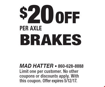 $20 Off Per Axle Brakes. Limit one per customer. No other coupons or discounts apply. With this coupon. Offer expires 5/12/17.