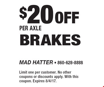 $20 Off Per Axle Brakes. Limit one per customer. No other coupons or discounts apply. With this coupon. Expires 8/4/17.