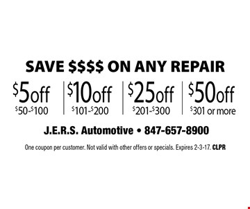SAVE $$$$ ON ANY REPAIR.  $50 off $301 or more OR $25 off $201-$300 OR $10 off $101-$200 OR $5 off $50-$100.  One coupon per customer. Not valid with other offers or specials. Expires 2-3-17. CLPR