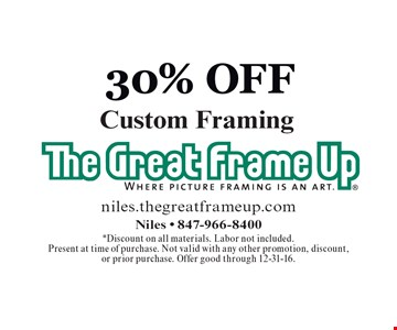 30% Off Custom Framing. *Discount on all materials. Labor not included.Present at time of purchase. Not valid with any other promotion, discount, or prior purchase. Offer good through 12-31-16.