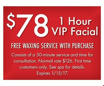 1 hour VIP facial for $78.