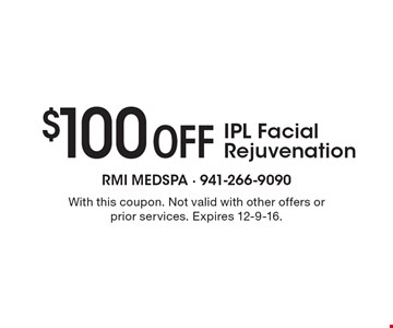 $100 Off IPL Facial Rejuvenation. With this coupon. Not valid with other offers or prior services. Expires 12-9-16.