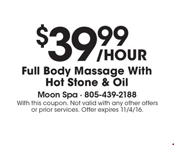 $39.99 Full Body Massage With Hot Stone & Oil. With this coupon. Not valid with any other offers or prior services. Offer expires 11/4/16.