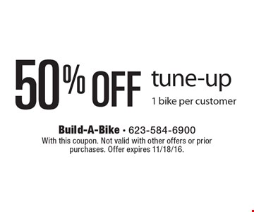 50% Off tune-up 1 bike per customer. With this coupon. Not valid with other offers or prior purchases. Offer expires 11/18/16.