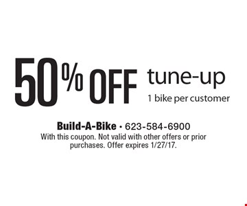 50% OFF tune-up 1 bike per customer. With this coupon. Not valid with other offers or prior purchases. Offer expires 1/27/17.