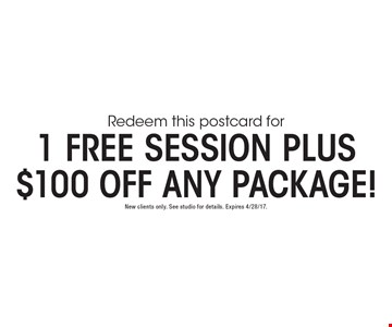 1 Free Session Plus $100 Off Any Package! New clients only. See studio for details. Expires 4/28/17.