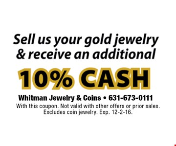 With this coupon. Not valid with other offers or prior sales. Excludes coin jewelry. Exp. 12-2-16.