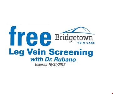 Free Leg Vein Screening. With Dr. Rubano. Expires 10/31/16.