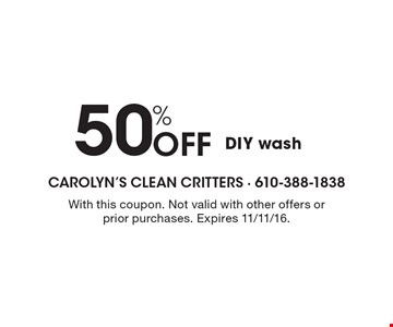 50% Off DIY wash. With this coupon. Not valid with other offers or prior purchases. Expires 11/11/16.