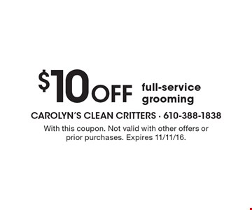 $10 Off full-service grooming. With this coupon. Not valid with other offers or prior purchases. Expires 11/11/16.