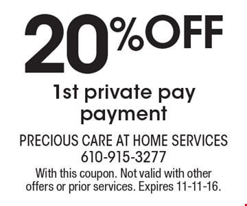 20% off 1st private pay payment. With this coupon. Not valid with other offers or prior services. Expires 11-11-16.