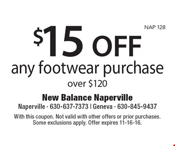 $15 OFF any footwear purchase over $120. With this coupon. Not valid with other offers or prior purchases. Some exclusions apply. Offer expires 11-16-16.
